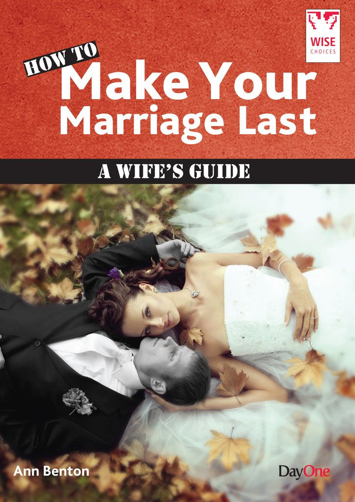 How to Make your Marriage Last: A Wife's Guide