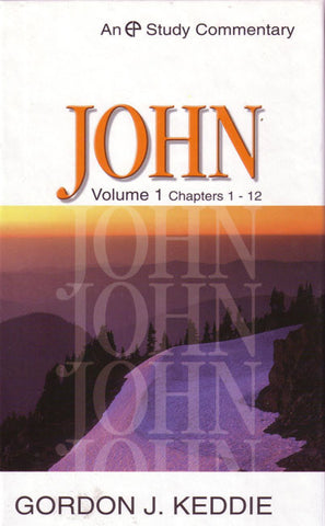 John: Volume 1 - Chapters 1-12 (Evangelical Press Study Commentary)