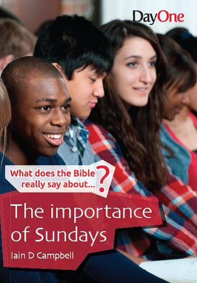 What does the Bible really say about ... The Importance of Sundays