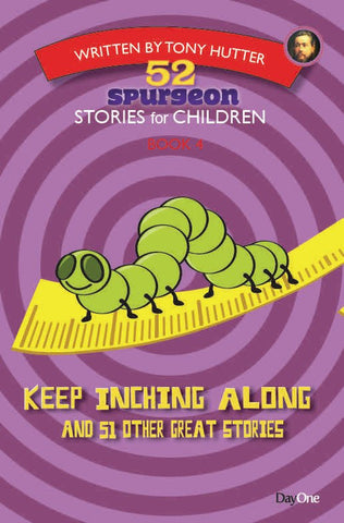 52 Spurgeon Stories for Children, Book 4: Keep Inching along