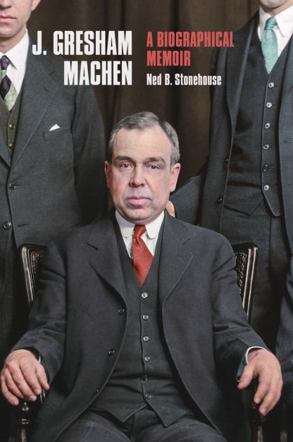 J. Gresham Machen: A biographical memoir