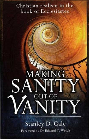 Making Sanity out of Vanity: Christian Realism in the Book of Ecclesiastes