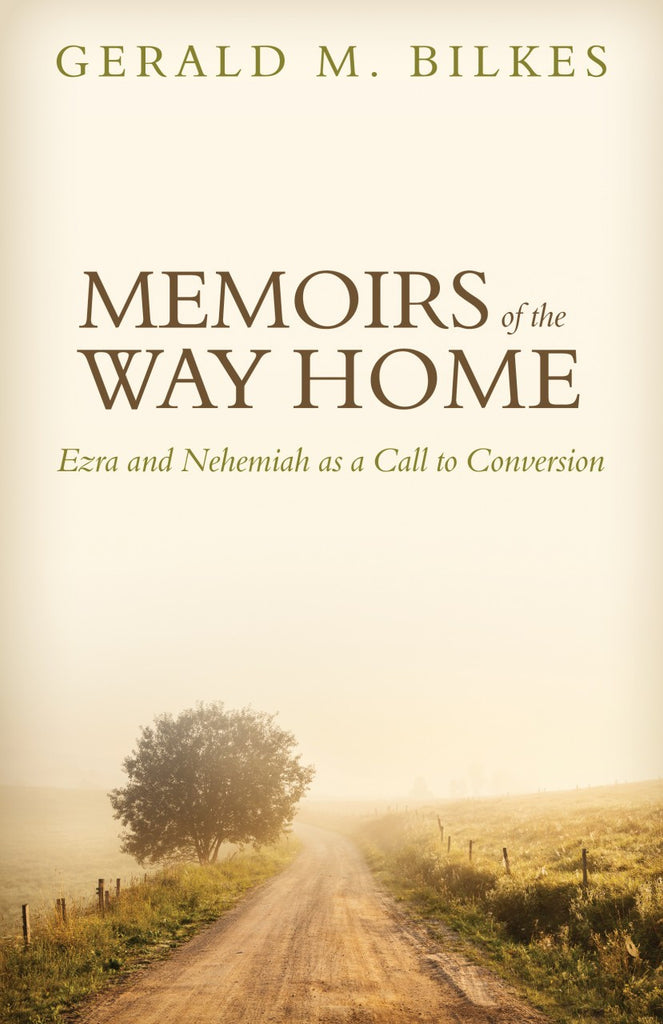 Memoirs of the Way Home: Ezra and Nehemiah as a Call to Conversion