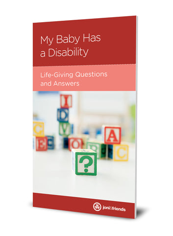 My Baby Has a Disability: Life-Giving Questions and Answers