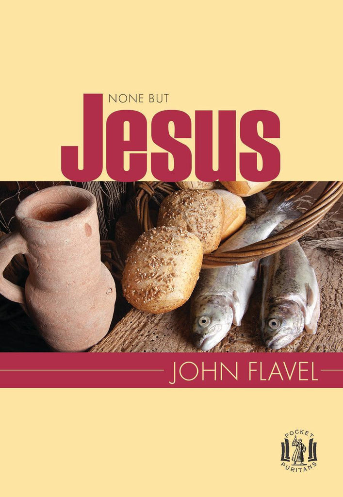 None But Jesus (Pocket Puritans)