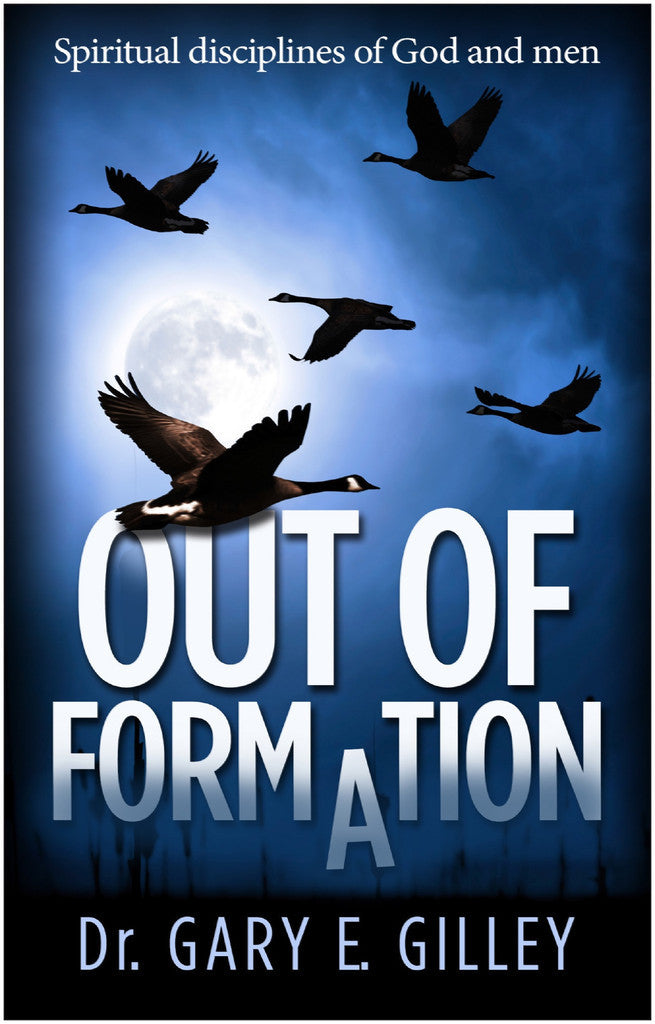 Out of Formation: Spiritual Disciplines of God and Men