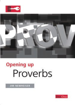 Opening up Proverbs by Jim Newheiser