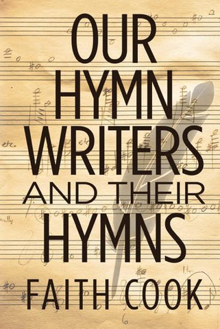 Our Hymn Writers and Their Hymns