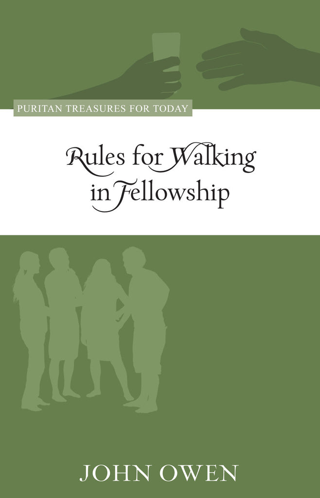 Rules for Walking in Fellowship (Puritan Treasures for Today)