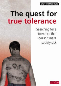 The Quest for True Tolerance