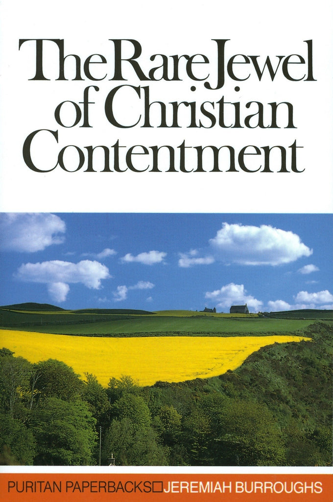 The Rare Jewel of Christian Contentment (Puritan Paperback)