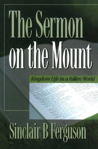 The Sermon on the Mount: Kingdom Life in a Fallen World