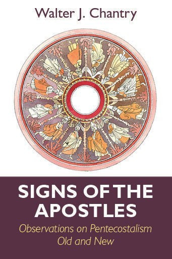 Signs of the Apostles: Observations on Pentacostalism Old and New