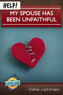 Help! My Spouse Has Been Unfaithful (Lifeline)