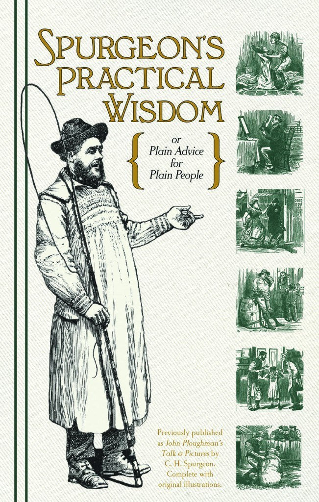 Spurgeon's Practical Wisdom: Plain Advice for Plain People