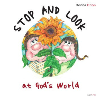 Stop and look at God's world