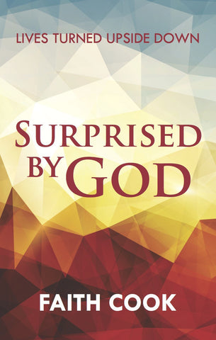 Surprised by God: Lives Turned Upside Down