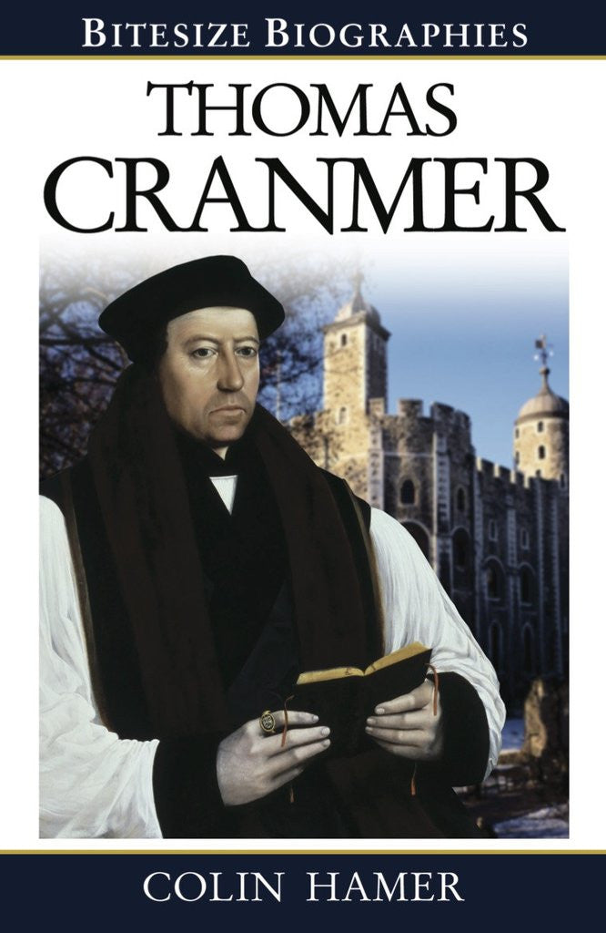 Thomas Cranmer (Bitesize Biographies)