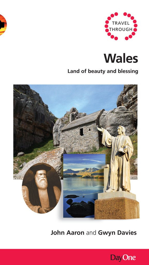 Travel through Wales: Land of Beauty & Blessing (Travel Guide)