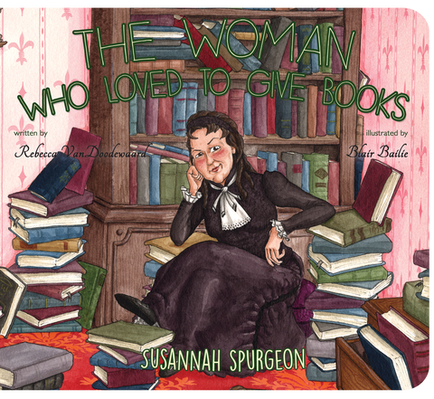 The Woman Who Loved To Give Books: Susannah Spurgeon