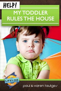 Help! My Toddler Rules the House