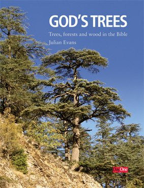 God's Trees: Trees, forests and wood in the Bible
