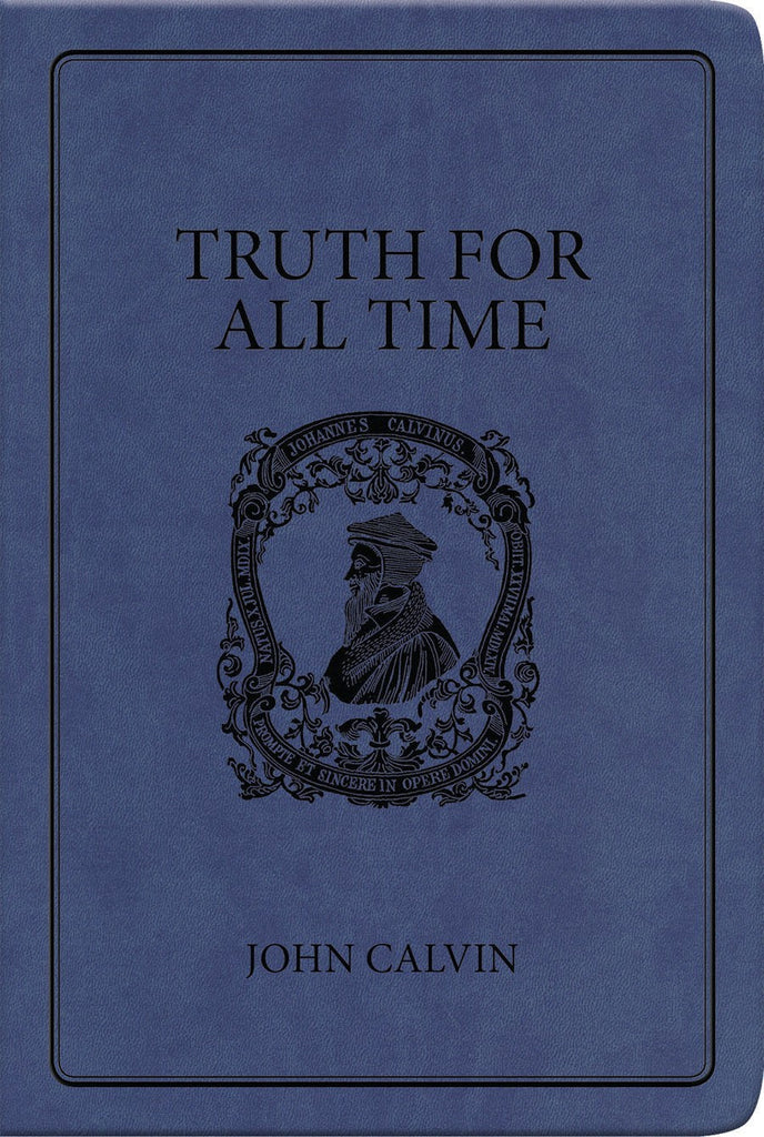 Truth For All Time: A Brief Outline of the Christian Faith (Gift Edition)