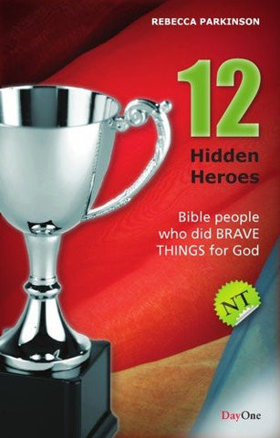 Twelve Hidden Heroes: New Testament (Book 1)
