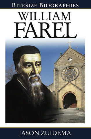 William Farel (Bitesize Biographies)