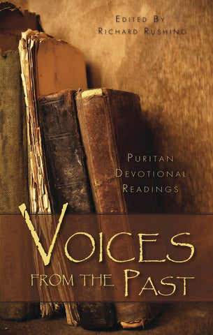Voices from the Past: Puritan Devotional Readings Volume 1