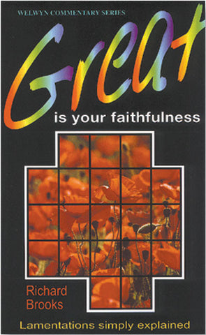 Lamentations - Great is Your Faithfulness (Welwyn Commentary Series)
