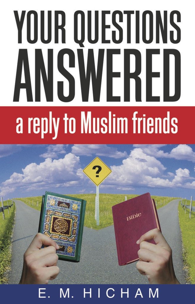 Your Questions Answered: a reply to Muslim Friends