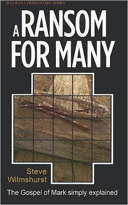 Mark - A Ransom for Many (Welwyn Commentary Series)
