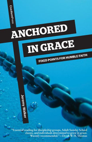 ANCHORED IN GRACE: Fixed Points for Humble Faith