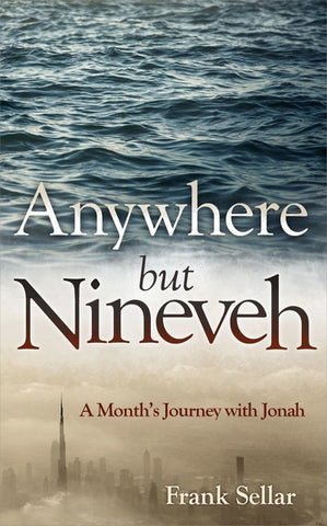 Anywhere But Nineveh A Month's Journey with Jonah