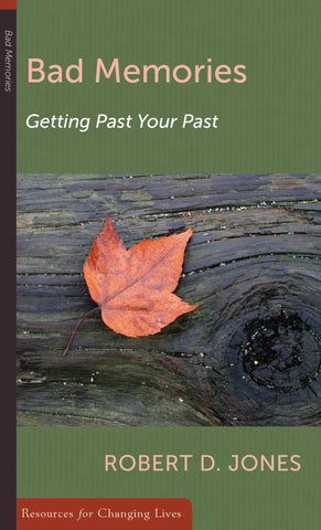 Bad Memories:  Getting Past your Past