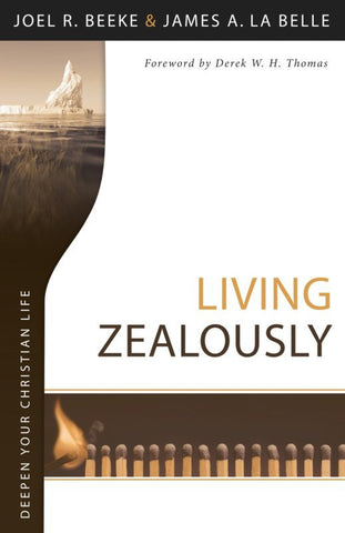 Living Zealously (Deepen Your Christian Life Series)