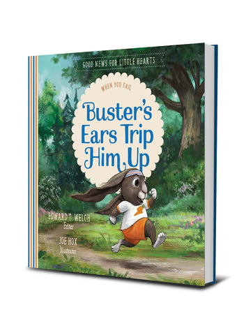 Buster's Ears Trip Him Up When You Fail (Good News for Little Hearts)