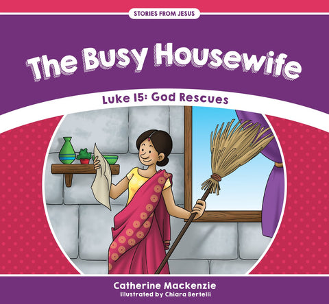 The Busy Housewife: Luke 15 - God Rescues (Stories from Jesus)