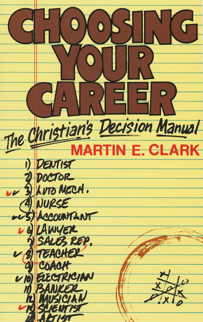 Choosing Your Career:  A Christian's Decision Manual