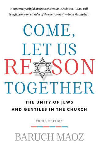 Come, Let Us Reason Together:The Unity of Jews and Gentiles in the Church