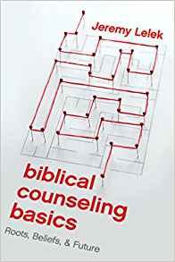 Biblical Counseling Basics: Roots, Beliefs, and Future