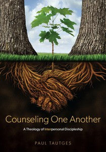 Counseling One Another by Paul Tautges