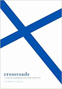 Crossroads (Facilitator's Guide): A Step-by-Step Guide Away from Addiction