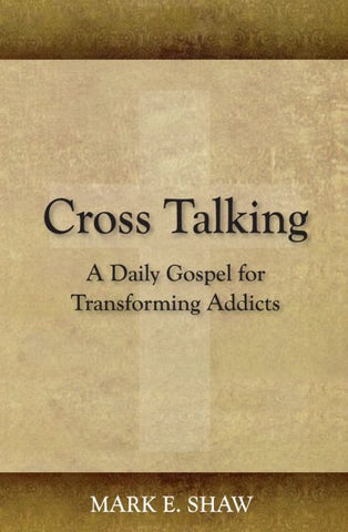 Cross Talking: A Devotional for Transforming Addicts