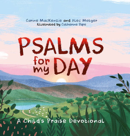 Psalms for My Day: A Child's Praise Devotional