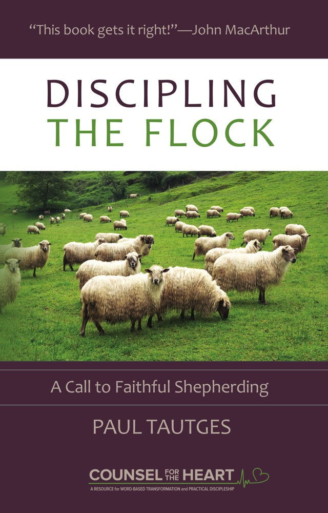 Discipling the Flock by Paul Tautges