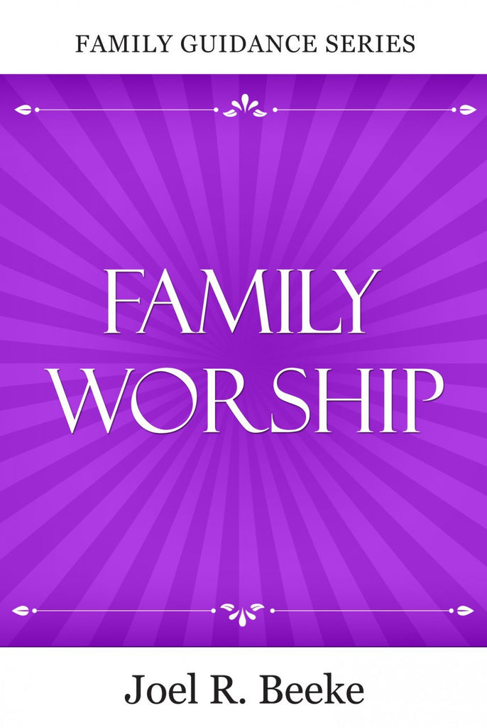 Family Worship, 2nd Edition (Family Guidance)