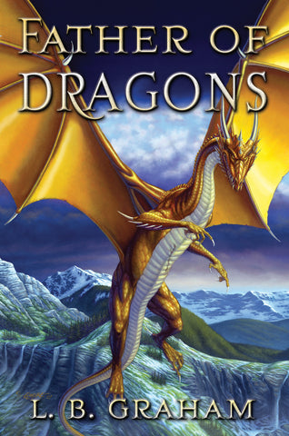Father of Dragons (The Binding of the Blade, Book 4)