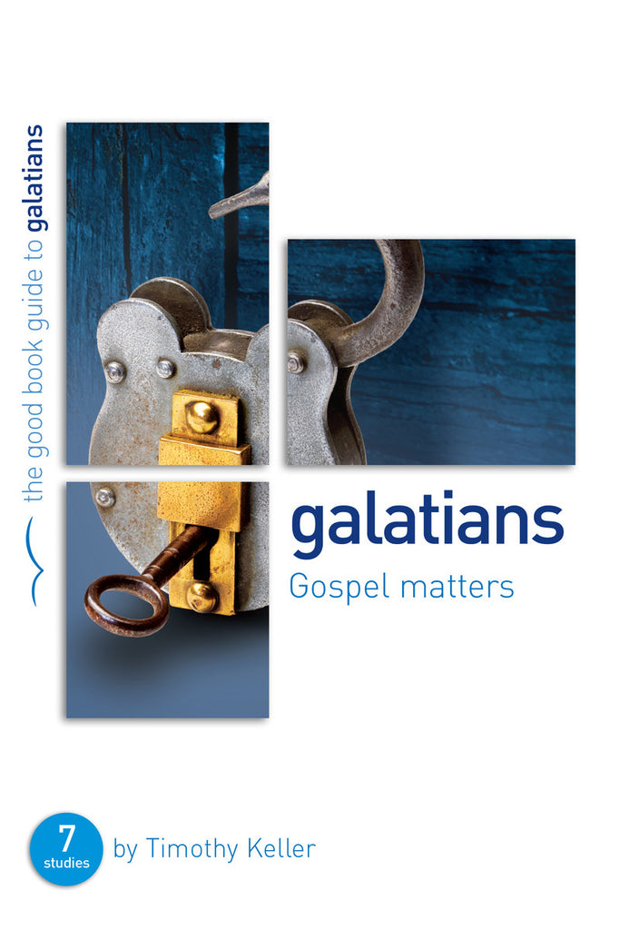 Galatians: Gospel Matters: Seven Studies for Groups or Individuals